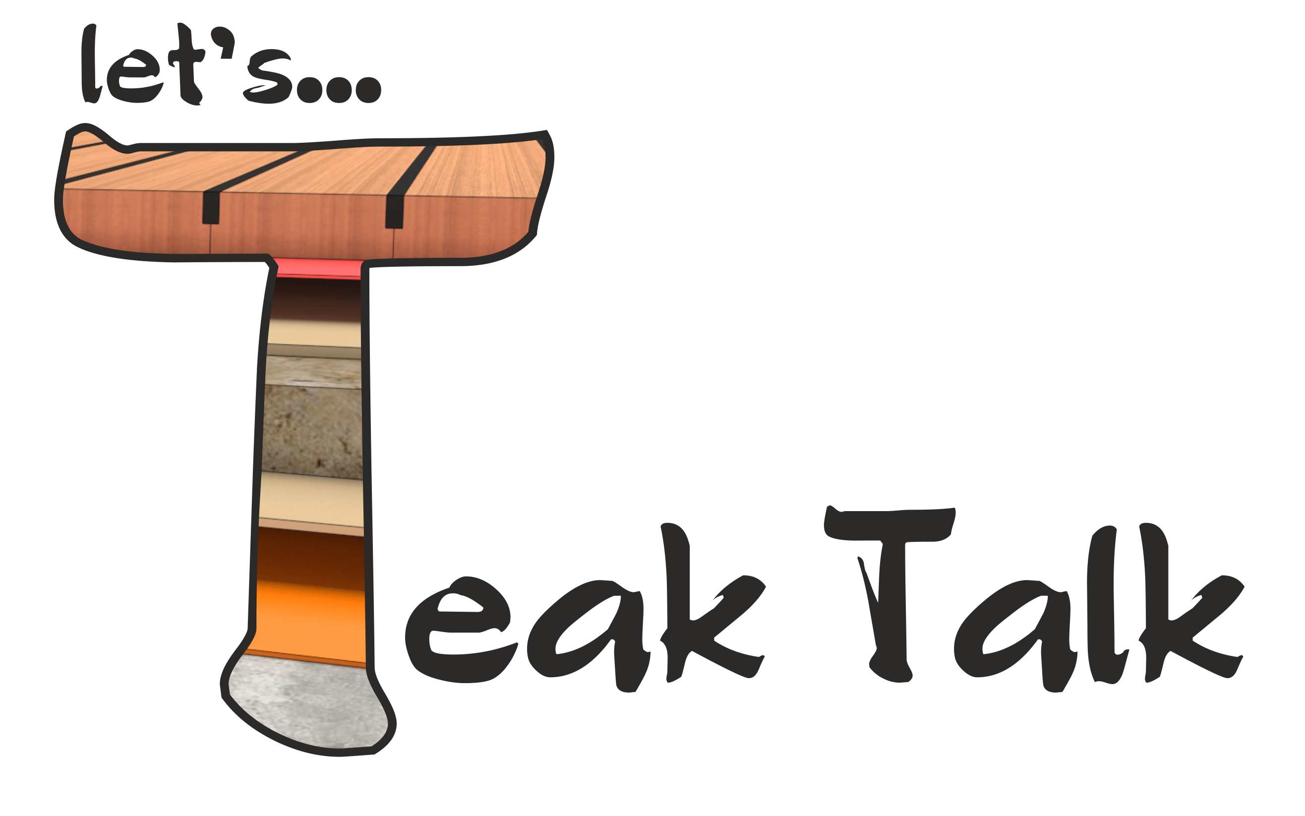 TEAK TALK
